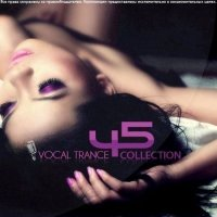 Vocal Trance Collection Vol.45 (2010)