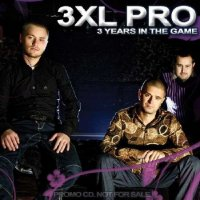 3XL PRO - 3 Years in The Game (2010)