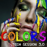 Colors - Tech Session 3.0 (2010)