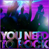 You Need To Rock (2011)