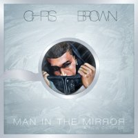 Chris Brown - Man In The Mirror. Mixtape (2010)