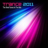Trance 2011 - The Best Tunes In The Mix (2011)