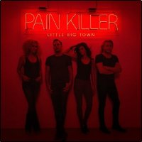 Little Big Town - Pain Killer (2014)