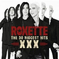 Roxette - The 30 Biggest Hits XXX (2014)