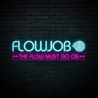 Flowjob - The Flow Must Go On (2014)