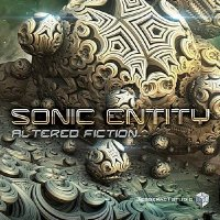 Sonic Entity - Altered Fiction (2015)