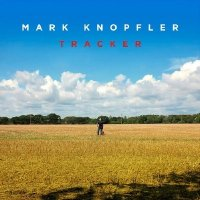 Mark Knopfler - Tracker (Deluxe Edition) (2015)