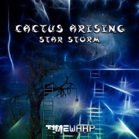 Cactus Arising - Star Storm (2014)